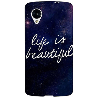 Jugaaduu Quotes Life is Beautiful Back Cover Case For Google Nexus 5 - J41173