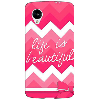 Jugaaduu Quotes Life is Beautiful Back Cover Case For Google Nexus 5 - J41176