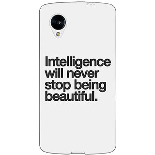 Jugaaduu Quotes Intelligence Beautiful Back Cover Case For Google Nexus 5 - J41186