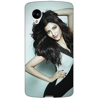 Jugaaduu Bollywood Superstar Shruti Hassan Back Cover Case For Google Nexus 5 - J41015
