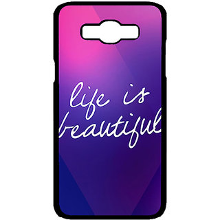 Jugaaduu Quotes Life is Beautiful Back Cover Case For Samsung Galaxy J7 - J701131