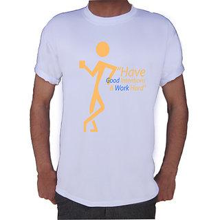 Have Good Intension & Hard Work T-shirt By Shopkeeda