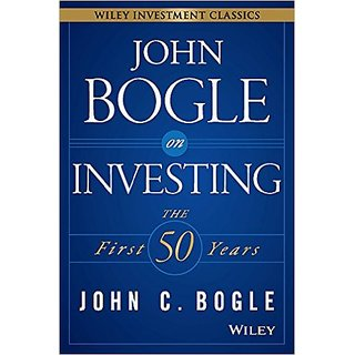 John Bogle on Investing The First 50 Years