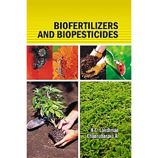 Biofertilizers and Biopesticides By H.C. Lakshman  Channabasava A.