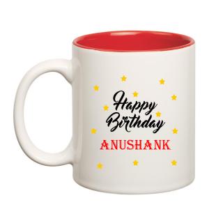 Happy Birthday Anushank Inner Red Ceramic Mug (350ml)