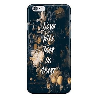 Dreambolic Love Will Tear Us Apart I Phone 6 Plus Mobile Cover