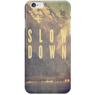 Dreambolic Slow Down I Phone 6 Plus Mobile Cover