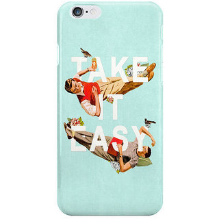 Dreambolic Take It Easy I Phone 6S Back Covers