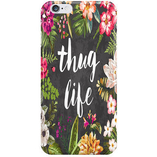 Dreambolic Thug Life I Phone 6S Back Covers