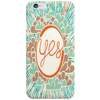 Dreambolic Yes I Phone 6S Back Covers
