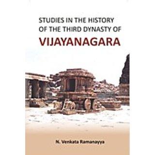 Studies In The History of The Third Dynasty of Vijaya Nagara