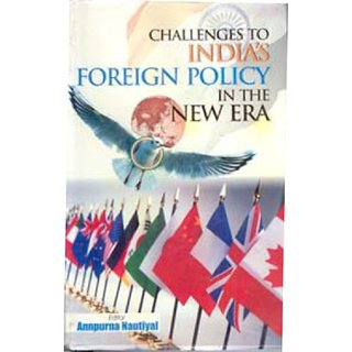 Challenges To Indias Foreign Policy In The New Era