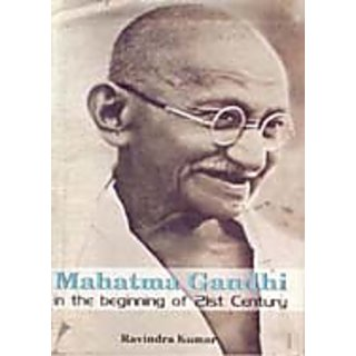 Mahatma Gandhi In The Beginning of Twenty-First Century