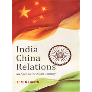 India China Relations An Agenda For Asian Century