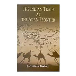The Indian Trade At The Asian Frontier