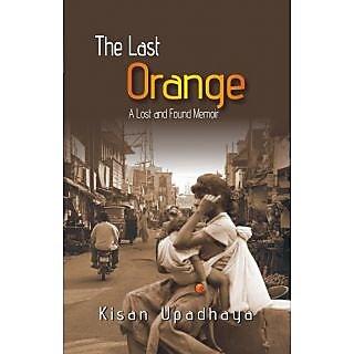 The Last Orange A Lost And Found Memior