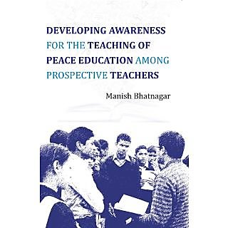 Developing Awareness for the Teaching of Peace Education Among Prospective Teachers