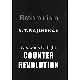 Brahminism Weapons To Fight Counter Revolution
