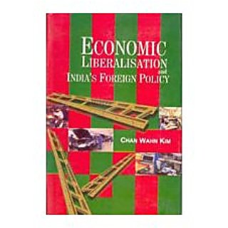 Economic Liberalisations And Indias Foreign Policy