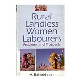 Rural Landless Women Labourers Problems And Prospects
