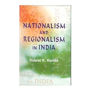 Nationalism And Regionalism In India The Case of Orissa