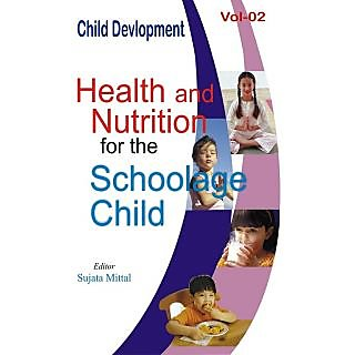 Child Development (Health And Nutrition For The Schoolage Child), Vol. 2