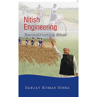 Nitish Engineering Reconstructing Bihar
