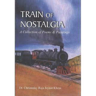 Train of Nostalgia A Collection of Poems  Paintings