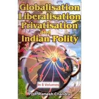 Globalisation, Liberalisation, Privatisation And Indian (Industry), Vol.3