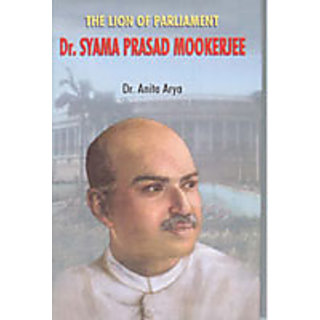 The Lion of Parliament Dr. Syama Prasad Mookerjee