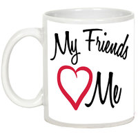 Friendship Day Gifts - AllUPrints My Friends Love Me White Ceramic Coffee Mug - 11oz