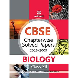 CBSE Chapterwise Solved Papers 2016-2009 - BIOLOGY Class 12th