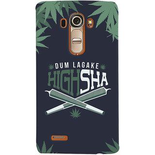 Oyehoye Dum Laga Ke Highsha Quirky Printed Designer Back Cover For LG G4 H818N Mobile Phone - Matte Finish Hard Plastic Slim Case