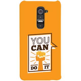 Oyehoye Motivational Quote Printed Designer Back Cover For LG G2 / Optimus G2 Mobile Phone - Matte Finish Hard Plastic Slim Case