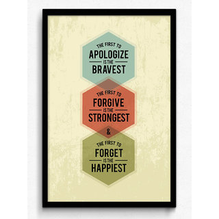 The First To Apologize Is The Bravest Framed Poster