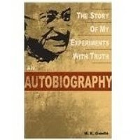 An Autobiography  The Story Of My Expermiments With Truth (English) (Paperback, M. K. Gandhi)