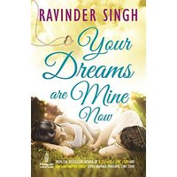 Your Dreams Are Mine Now (English) (Paperback, Ravinder Singh)