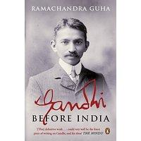 Gandhi Before India (English) (Paperback, Ramachandra Guha)