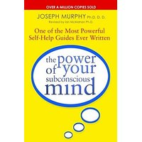 The Power Of Your Subconscious Mind One Of The Most Powerful Self-Help Guides Ever Written! (English) (Paperback, Joseph Murphy Revised By)