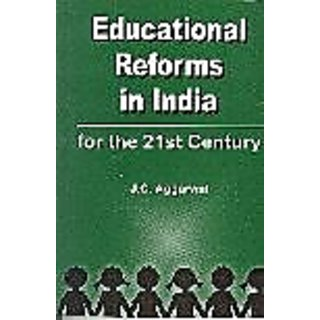 EDUCATIONAL REFORMS IN INDIA FOR THE 21st CENTURY