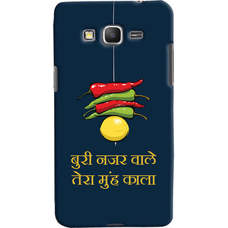 Oyehoye Samsung Galaxy Grand Prime Mobile Phone Back Cover With Buri Nazar Wale Tera Muh Kala Quirky - Durable Matte Finish Hard Plastic Slim Case