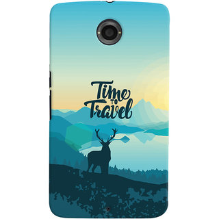 Oyehoye Motorola Google Nexus 6 Mobile Phone Back Cover With Travel Quote Travellers Choice - Durable Matte Finish Hard Plastic Slim Case