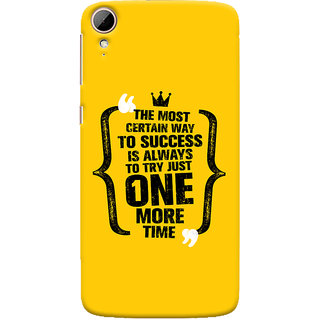 Oyehoye HTC Desire 828 / Dual Sim Mobile Phone Back Cover With Success Motivational Quote - Durable Matte Finish Hard Plastic Slim Case