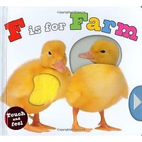 F is for Farm (Baby Touch and Feel)