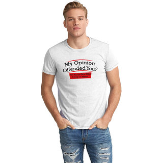 Dreambolic Opinion Oppended Half Sleeve T-Shirt