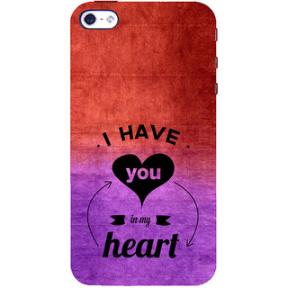 ifasho I have you in my heart Back Case Cover for Apple iPhone 5