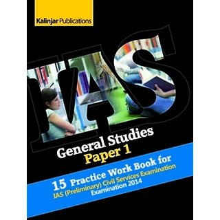 IAS - General Studies / CSAT (Paper 1 and Paper 2)  15 Practice Work Book for IAS (Preliminary) Civil Services Examinat