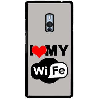 ifasho I love my wife quotes Back Case Cover for One Plus Two
