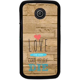 ifasho Love Can Not Die Back Case Cover for Moto E2