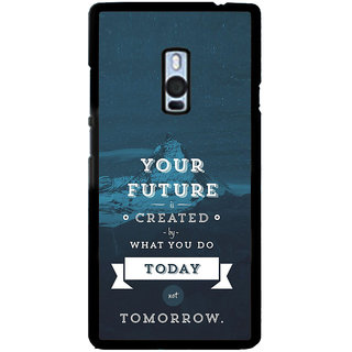 ifasho Good Quote On Future Back Case Cover for One Plus Two